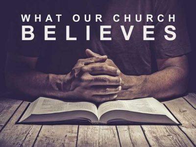 What Our Church Believes